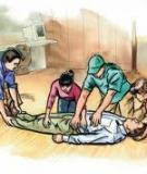Xử trí tai nạn : Sơ cứu - Cấp cứu kịp thời có thể cứu mạng người