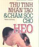 Ebook Thụ tinh nhân tạo và chăm sóc cho heo - Nguyễn Huy Hoàng