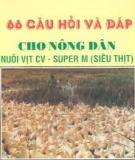 66 CÂU HỎI VÀ ĐÁP CHO NÔNG DÂN NUÔI VỊT CV - SUPER M (SIÊU THỊT)