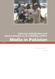 Between radicalisation and  democratisation in an unfolding conflict: Media in Pakistan