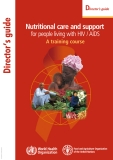 Nutritional care and support  for people living with HIV/AIDS  A training course
