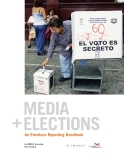 MEDIA + ELECTIONS - An Elections Reporting Handbook