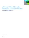 VMware vCloud®  Director ™  Resource Allocation Models