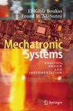 Mechatronic Systems : Analysis, Design and Implementation