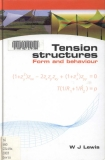 Tension structures form anhd behaviour