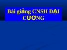 Bài giảng CNSH ĐẠI CƯƠNG