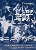 THE PERFECT SEASON How Penn State Came to Stop a Hurricane and Win a National Football Championship