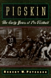 PIGSKIN The Early Years of Pro Football