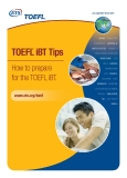 TOEFL ®   iBT Tips - How to prepare    for the TOEFL iBT.