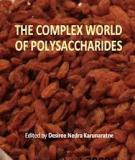 The Complex World of Polysaccharides Edited by Desiree Nedra Karunaratne