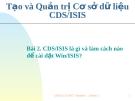 Bài 2. CDS/ISIS là gì và làm cách nào để cài đặt Win/ISIS?