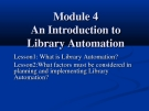 Module 4An Introduction to Library Automation