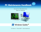 PC Maintenance Handbook: Improve Your PC's Performance, Speed, and Reliability