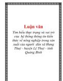 Tìm hiểu thực trạng và vai trò của hệ thống thông tin kiến thức về nông nghiệp trong sản xuất của người dân xã Hưng Thuỷ - huyện Lệ Thuỷ - tỉnh Quảng Bình