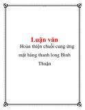 Hoàn thiện chuỗi cung ứng mặt hàng thanh long Bình Thuận