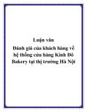 Đề tài  Đánh giá của khách hàng về hệ thống cửa hàng Kinh Đô Bakery tại thị trường Hà Nội