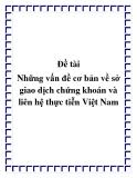 Đề tài Những vấn đề cơ bản về sở giao dịch chứng khoán và liên hệ thực tiễn Việt Nam