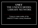 Trying to make reality of the UNESCO Public Library Manifesto