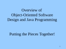 Overview of Object-Oriented SoftwareDesign and Java Programming