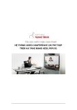 HỆ THỐNG VIDEO CONFERENCE CHI PHÍ THẤP TRÊN HẠ TẦNG MẠNG ADSL/WiFi/3G