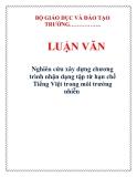 LUẬN VĂN: Nghiên cứu xây dựng chương trình nhận dạng tập từ hạn chế Tiếng Việt trong môi trường nhiễu