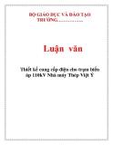 Luận văn: Thiết kế cung cấp điện cho trạm biến áp 110kV Nhà máy Thép Việt Ý