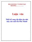 Luận văn: Thiết kế cung cấp điện cho nhà máy sản xuất tôn Phú Thành