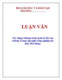 LUẬN VĂN: Xây dựng chương trình quản lý đào tạo trường Trung cấp nghề công nghiệp tàu thủy Phà Rừng