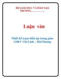 Luận văn: Thiết kế trạm biến áp trung gian 110kV Chí Linh – Hải Dương