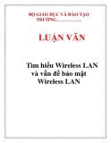 LUẬN VĂN: Tìm hiểu Wireless LAN và vấn đề bảo mật Wireless LAN