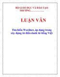 LUẬN VĂN: Tìm hiểu Wordnet, áp dụng trong xây dựng từ điển danh từ tiếng Việt
