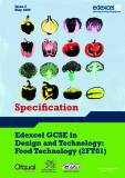 Edexcel GCSE in  Design and Technology:  Food Technology (2FT01)