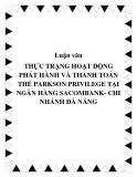 Luận văn THỰC TRẠNG HOẠT ĐỘNG PHÁT HÀNH VÀ THANH TOÁN THẺ PARKSON PRIVILEGE TẠI NGÂN HÀNG SACOMBANK- CHI NHÁNH ĐÀ NẴNG