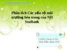 Thuyết trình: Phân tích các yếu tố môi trường bên trrong của ngân hàng SeaBank