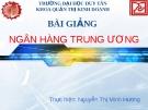 Bài giảng Ngân hàng trung ương - Nguyễn Thị Minh Hương