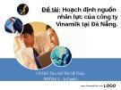 Đề tài: Hoạch định nguồn nhân lực của công ty Vinamilk tại Đà Nẵng