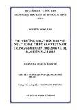 Luận văn:THỊ TRƯỜNG NHẬT BẢN ĐỐI VỚI XUẤT KHẨU THỦY SẢN VIỆT NAM TRONG GIAI ĐOẠN 2002-2006 VÀ DỰ BÁO ĐẾN NĂM 2015