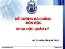 Đề cương bài giảng môn học Khoa học quản lý - GS.TS Nguyễn Kim Truy