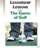 LEADERSHIP LESSONS from The Game of Golf