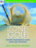 Zone Golf Master Your Mental Game Using Self-Hypnosis