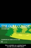 The Golf Course Planning, design, construction and maintenance