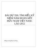 BÀI DỰ THI: TÌM HIỂU KỶ NIỆM NĂM ĐOÀN KẾT HỮU NGHỊ VIỆT NAMLÀO 2012