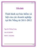 """Tiểu luận """"Tình hình nợ BHXH của các doanh nghiệp tại Đà Nẵng từ 2011-2012"""""""