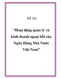 """Đề tài """"Hoạt động quản lý và kinh doanh ngoại hối của Ngân Hàng Nhà Nước Việt Nam"""""""