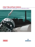 Fisher ®  Pulp and Paper Solutions Reliable control valve technologies for on-specification product.
