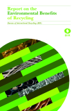 Report on the   Environmental Benefits   of Recycling Bureau of International Recycling (BIR)