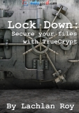 Lockdown: Secure  Your Files With  TrueCrypt