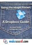 Using the Magic  Pocket: A Dropbox  Guide