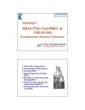 Chương V  PHẢN ỨNG TẠO PHỨC & CHUẨN ĐỘ (Complexometric Reactions & Titrations)