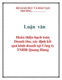 Luận văn: Hoàn thiện hạch toán Doanh thu, xác định kết quả kinh doanh tại Công ty TNHH Quang Hưng